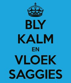 Bly kalm Qoutes, Funny Quotes, Afrikaanse Quotes, Walk To Remember, Super Powers, Be Yourself Quotes, Keep Calm, Wise Words, Humor