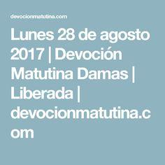 Lunes 28 de agosto 2017 | Devoción Matutina Damas | Liberada | devocionmatutina.com