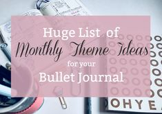 This huge list of monthly theme ideas for your bullet journal is the perfect way to jumpstart your creativity and planning. Go with a seasonal theme, a holiday-inspired theme, or a just-for-fun theme.