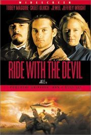 Ride With The Devil. Movie about Confederate guerrillas who fought during the Civil War in the central part of Missouri.