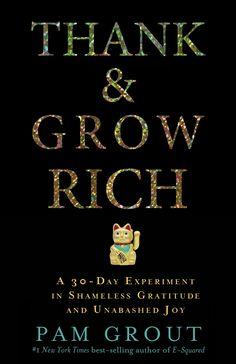 Book Picks: Thank & Grow Rich — A Experiment in Shameless Gratitude and Unabashed Joy, by Pam Grout - Paradise Found Santa Barbara Nex York, Gratitude Book, Showing Gratitude, Best Self Help Books, Signs From The Universe, Books For Self Improvement, A Course In Miracles, Couture, Book Recommendations