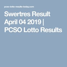 Swertres Result  April 04 2019 | PCSO Lotto Results Lotto Draw, Lotto Results, Lotto Games, History Page, Winning Numbers, Major Holidays