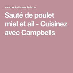 Sauté de poulet miel et ail - Cuisinez avec Campbells