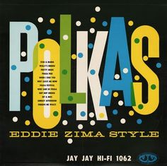 Polkas: Eddie Zima Style vintage 1962 record album cover from Jay Jay Records Vintage Graphic Design, Retro Design, Vinyl Cover, Cover Art, Lp Cover, Music Album Covers, Book Covers, Album Cover Design, Vintage Records