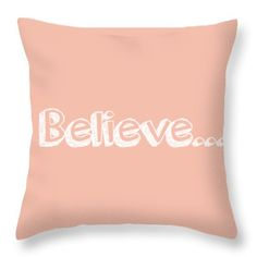 Believe Throw Pillow by Inspired Arts. Change the background color to any color you choose! Other products available at http://inspired-arts.pixels.com