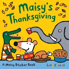 Maisy's Thanksgiving Sticker Book, a book by Lucy Cousins Fall Coloring Pages, Coloring Books, Maisy Mouse, Emergent Literacy, Reading Time, Book Publishing, Childrens Books, Stickers, Childhood