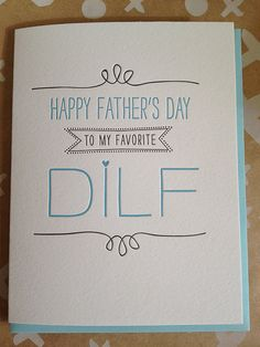 Father's Day Card for Husband, Boyfriend, Hot Dad - DILF - Letterpress Funny Father's Day Card