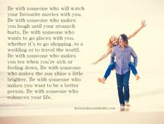 Someone who enhances your life.