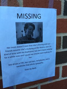 """""""These are posted all over my college campus"""" (Barb Holland Poster - Stranger Things)"""