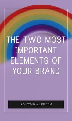 The Two Most Important Elements of Your Brand