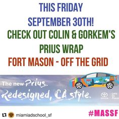 #Repost @miamiadschool_sf  Check out Colin & Gorkem's winning wrap on the California Prius this FRIDAY SEPT 30 at the Fort Mason Off The Grid from 5-10pm!  #californiaprius #offthegrid #fortmason #massf #miamiadschool