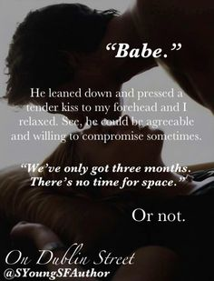 """""""Braden, seriously don't. This is all really new. I need some space."""" #OnDublinStreet @SYoungSFAuthor @BookishTemptations"""