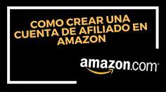 Como Crear Una Cuenta De Afiliado En Amazon
