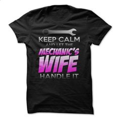KEEP CALM : MECHANICS WIFE version - #tee #hooded sweatshirts. ORDER HERE => https://www.sunfrog.com/Automotive/KEEP-CALM--MECHANICS-WIFE-version.html?60505