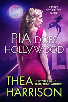 Pia Does Hollywood (Elder Races, #8.6) Thea Harrison  4 STARS