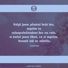 citáty Tomáš Klus role Motto, Cards Against Humanity, Quotes, Quotations, Mottos, Quote, Shut Up Quotes