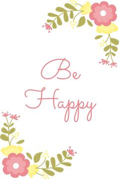 """Quotes make you feeling something. What does """"Be Happy"""" mean to you?"""