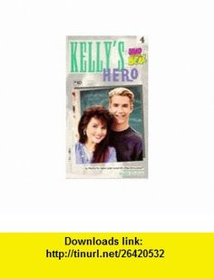 Saved by the Bell Kellys Hero (A Channel Four Book) (9780752206080) Beth Cruise , ISBN-10: 0752206087  , ISBN-13: 978-0752206080 ,  , tutorials , pdf , ebook , torrent , downloads , rapidshare , filesonic , hotfile , megaupload , fileserve