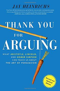 Thank You For Arguing, Revised and Updated Edition: What ...