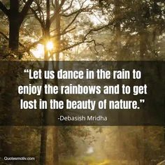 Beauty of The Nature Quotes - Best 15+ Nature Quotes Positive Quotes, Motivational Quotes, Funny Quotes, Inspirational Quotes, Best Friend Quotes, Best Friends, Dancing In The Rain, Nature Quotes, Family Quotes