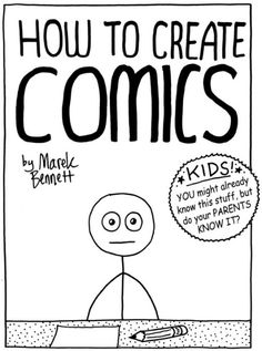 Teachers HOW TO CREATE COMICS page mini) plus tons of other free printable posters & comics for teachers!HOW TO CREATE COMICS page mini) plus tons of other free printable posters & comics for teachers! Comic Book Writing, Writing Comics, Make A Comic Book, Create A Comic, Comic Books Art, Lessons For Kids, Art Lessons, Writing Lessons, Writing Resources