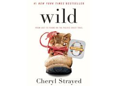 100 Books Every Woman Should Read: 30. Wild: From Lost to Found on the Pacific Crest Trail by Cheryl Strayed
