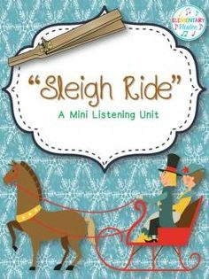 Sleigh Ride - A Mini Listening Unit ...great lessons for all ages! Guided listening questions, instrument play alongs, the works!