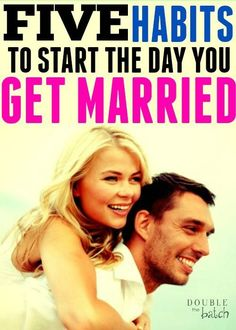 I LOVE these marriage tips! 5 habits you should start the day you get married to start your marriage off right.: