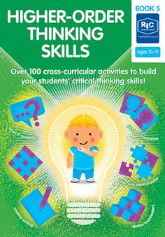 Higher-order thinking skills — Ages 10—11 Higher Order Thinking, Cross Curricular, Critical Thinking Skills, Student, Age, Activities, Writing, Books, Libros