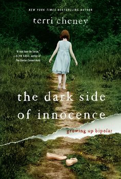 The Dark Side of Innocence is the follow up to Terry Chenney, NY Times best selling author's memoir Manic. This book gives a bird's eye view of how bipolar symptoms begin to manifest in her childhood.