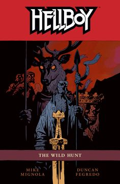Hellboy - The Wild Hunt, published by Dark Horse. Cover by Mike Mignola. Comic Book Artists, Comic Artist, Best Comic Books, The Mike, Mike Mignola, Wild Hunt, Blog Images, Comic Page, American Comics