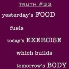 eat wholesome foods = have tons of energy to do great things = and enjoy the result of your beautiful body!!