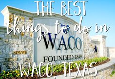 Coming to Waco for the weekend? Check out the Best Things to do in Waco, Texas! With shopping, restaurant, and attractions, there's something for everyone.