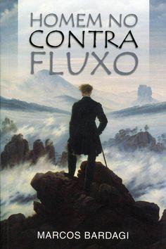 """#LançamentoLivro """"Homem no contra fluxo"""" é lançado nesta terça-feira http://www.resenhando.com/2015/11/homem-no-contra-fluxo-e-lancado-nesta.html"""