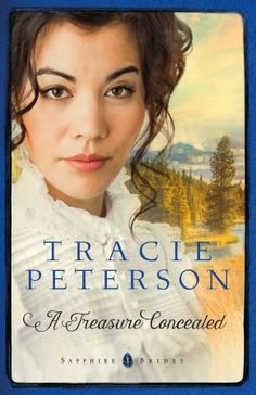#1: A Treasure Concealed:  Tracie Peterson: 9780764213243 - Christianbook.com