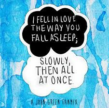 """""""I fell in love the way you fall asleep; slowly, then all at once"""" #thefeels <3 <3 <3"""