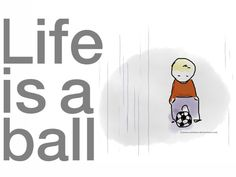 Life is a ball by euriana