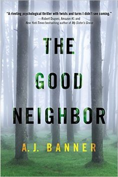 The Good Neighbor - Kindle edition by A. J. Banner. Literature & Fiction Kindle eBooks @ AmazonSmile.
