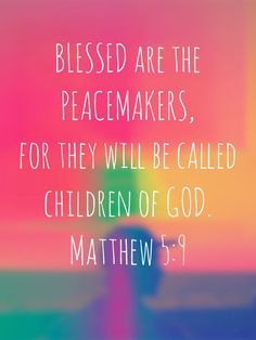 Matthew Blessed are the peacemakers, for they will be called children of God. Bible Verses Quotes, Bible Scriptures, Faith Quotes, Religious Quotes, Spiritual Quotes, Bible Prayers, God Prayer, Christen, Quotes About God