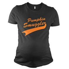 """""""Pumpkin Smugger"""" Maternity Shirt. Funny! the perfect costume shirt for the pregnant woman!"""