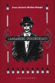 "Juan Jacinto Muñoz Rengel, ""L'assassino ipocondriaco"". Lo adoro :)"