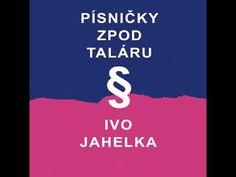 Ivo Jahelka – Písničky zpod taláru (celá kazeta) - YouTube Calm, Youtube, Youtubers, Youtube Movies