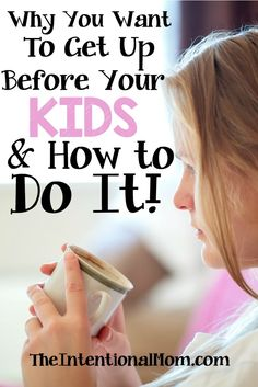 Are you wondering why you want to get up before your kids? I've got eight…