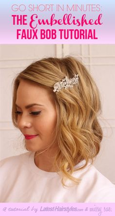 Go Short in Minutes: The Embellished Faux Bob Tutorial