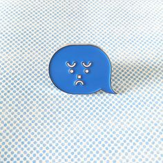 """Size: 1"""" x .75"""" enamel pin.      The text message is sad     You are sad"""