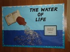 """The Water of Life""   Sunday School School Welcome Bulletin Boards, Bible Bulletin Boards, Christian Bulletin Boards, Sunday School Classroom, Sunday School Rooms, Board Ideas, School Prayer, School Murals, Christian School"