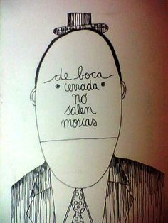 """Este """"Artefacto"""" atribuído a Nicanor Parra y compartido por Lily Vera en Pinterest, parafrasea el dicho popular y presenta al silencio como herramienta. Si se cierra la boca, no salen """"moscas"""". Es ..."""