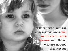 Children who witness abuse experience just as much or more trauma as children who are abused themselves. #DVAtraining