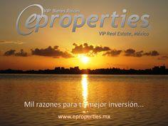 Mil razones para tu mejor inversión. www.eproperties.mx #eproperties #realestate #bienesraices #cancun