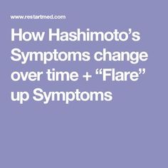 "Ovarian Cysts Diet-Remedies - How Hashimoto's Symptoms change over time ""Flare"" up Symptoms 1 Weird Trick Treats Root Cause of Ovarian Cysts In Dys - Guaranteed! Hashimotos Symptoms, Ovarian Cyst Symptoms, Thyroid Symptoms, Hypothyroidism Diet, Thyroid Hormone, Thyroid Disease, Thyroid Health, Autoimmune Disease, Thyroid Issues"